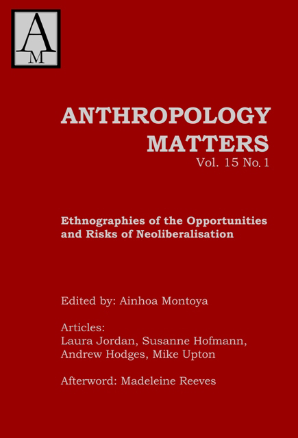 View Vol. 15 No. 1 (2014): Ethnographies of the Opportunities and Risks of Neoliberalisation
